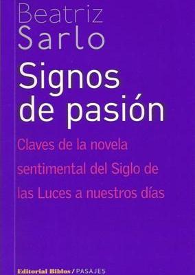 Sarlo, Signos de pasión